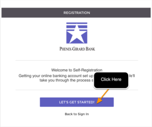 Phenix-Girard Bank registration application screen with a lets get started button to begin the registration process